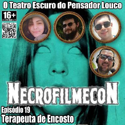 NecrofilmecoN 19 - Terapeuta de Encosto
