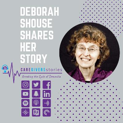 Caregivers Stories: Deborah Shouse, author & caregiver, shares her story of caring for her mother