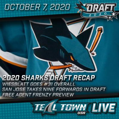 2020 Sharks Draft Recap - Teal Town USA Live - 10-7-2020