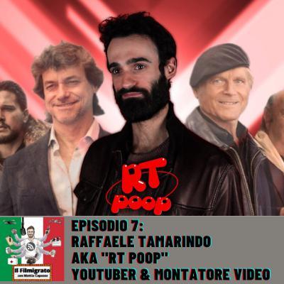 "Episodio 7: Raffaele Tamarindo aka ""RT Poop"" - Youtuber & Montatore Video"
