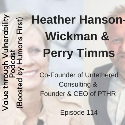 Episode 114 - Heather Hanson-Wickman, author and founder of Untethered Consulting & Perry Timms, author and founder & CEO of PTHR