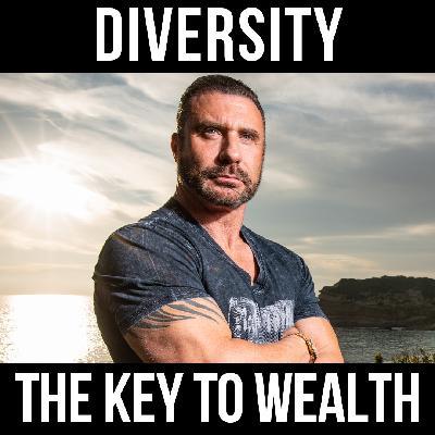 Diversity: The Key to Wealth- w/ Ed Mylett