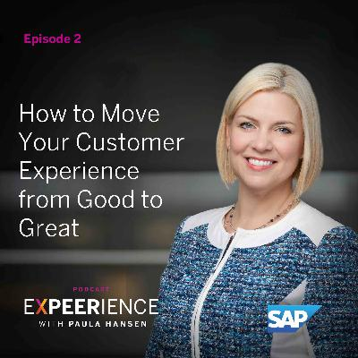 How to Move Your Customer Experience from Good to Great