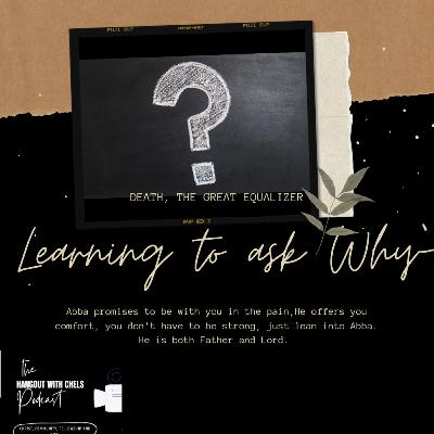S2 EP 10 - Learning to ask Why