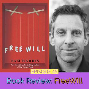 Book Review: Freewill By Sam Harris | Ep 45