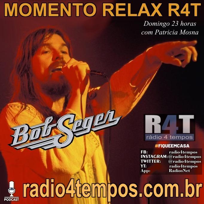 Rádio 4 Tempos - Momento Relax - Bob Seger:Rádio 4 Tempos