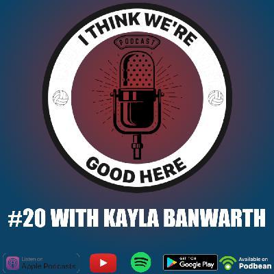 #20 - Kayla Banwarth: Big Daddy Hacks
