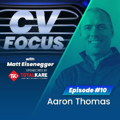 10: CV Focus episode 10 - Aaron Thomas