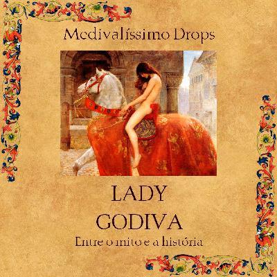 Medievalíssimo Drops: Lady Godiva