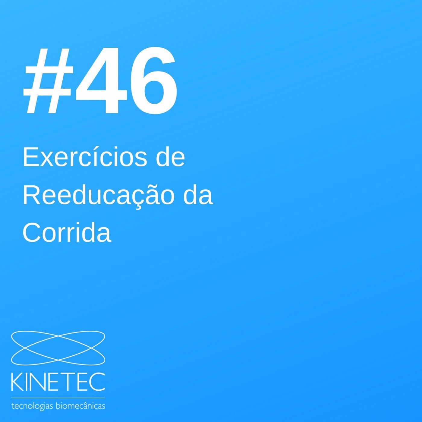#46 Exercícios de Reeducação da Corrida