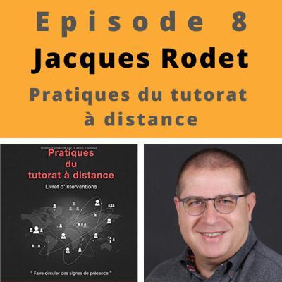 Episode 8 - Jacques Rodet - Le tutorat
