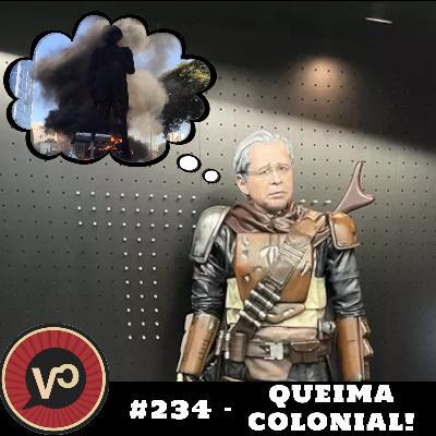 """#234 """"Queima Colonial!"""" - com Gabriel Mantelli"""