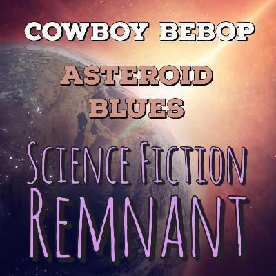 TV: Cowboy Bebop - S01E01 - Asteroid Blues