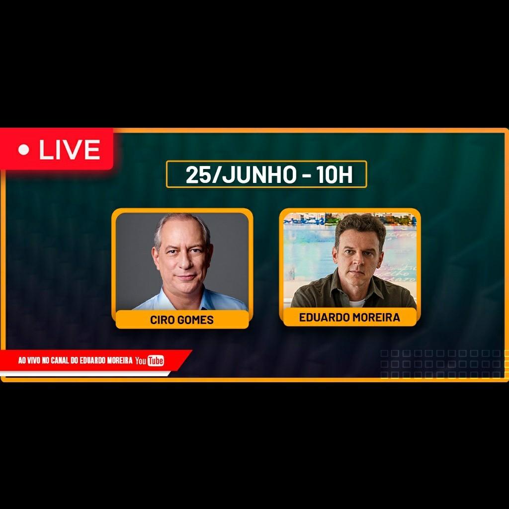 25/06/2020   Ciro Gomes conversa com Eduardo Moreira