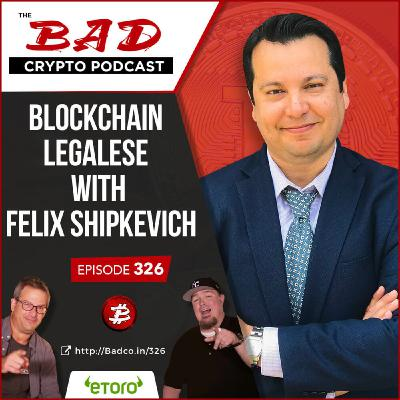 Heartland Newsfeed Podcast Network: The Bad Crypto Podcast (Blockchain Legalese with Felix Shipkevich)