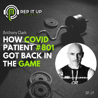 HOW COVID PATIENT #801 GOT BACK IN THE GAME with Anthony Clark