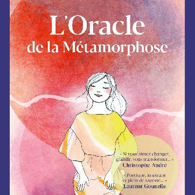 L'Oracle de la Métamorphose