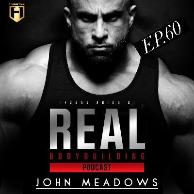 JOHN MEADOWS COACHING CALL | Real Bodybuilding Podcast Ep.60