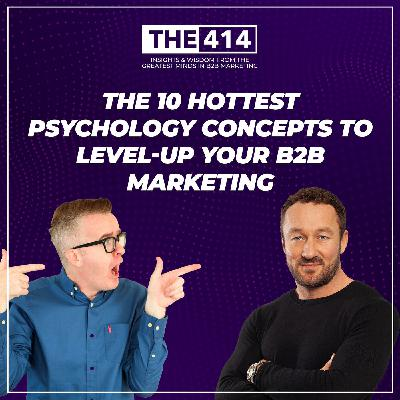 The 10 Hottest Psychology Concepts To Level-Up Your B2B Marketing