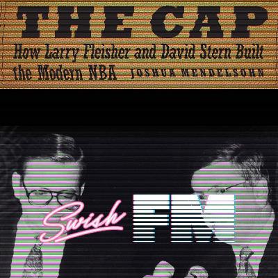 THE CAP: How Larry Fleisher and David Stern Built the Modern NBA w/ Joshua Mendelsohn