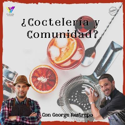 ¿Coctelería y Comunidad? Entrevista a George Restrepo de @CocteleriaCreativa