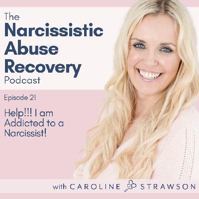 021 Help!!! I'm Addicted to a Narcissist!