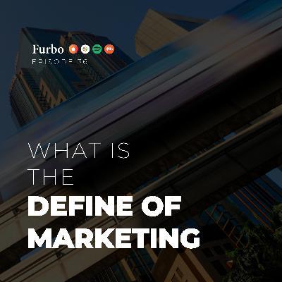 E36: Define of Marketing | قسمت سی و شش: تعریف مارکتینگ یا بازاریابی