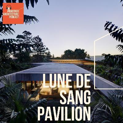 Lune De Sang Pavilion with Chrofi
