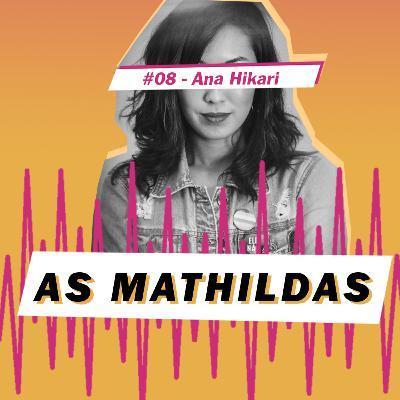 As Mathildas 2020 #08: Ana Hikari