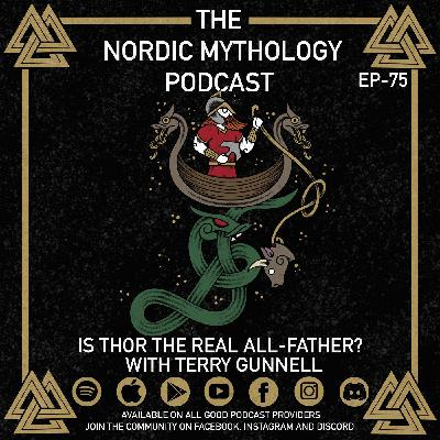 Ep 75 - Is Thor the Real All-Father? With Terry Gunnell