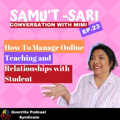 Episode : 23 How To Manage Online Teaching and Relationships with Student