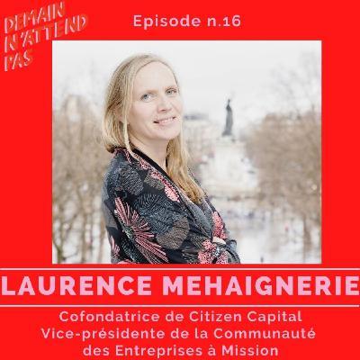 16- Laurence Mehaignerie, cofondatrice de Citizen Capital et pionnière de l'impact investing