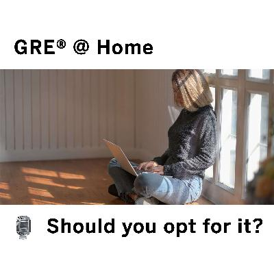 The GRE® at Home | Should you opt in or wait for centers to reopen?