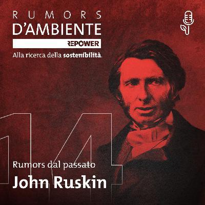 John Ruskin, un critico d'arte contro la disuguaglianza