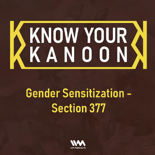 Ep. 08: Gender Sensitization - Section 377