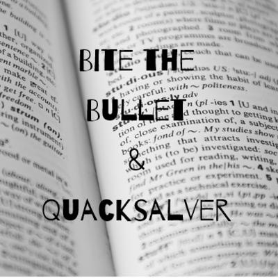 Episode 18: Bite the Bullet & Quacksalver