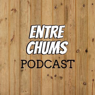 Entre Chums - #055 - Brin d'jasette Podcast