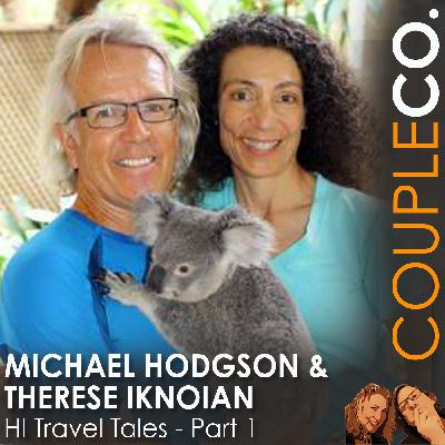Adventure Travel For Two: Michael Hodgson & Therese Iknoian of HI Travel Tales, Part 1