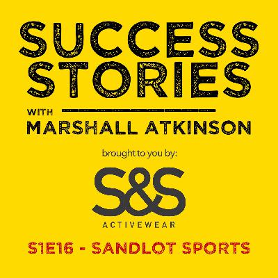 """Episode 16: """"Changing Business Direction"""" with Sandlot Sports"""