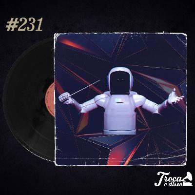 Troca o Disco #231 - Inteligência artificial vai substituir os artistas?