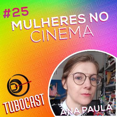 #25 - Mulheres no Cinema