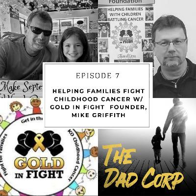 Helping Families Fight Childhood Cancer with Gold in Fight Founder, Mike Griffith
