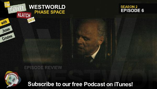 WW – Westworld S2 E6 Phase Space - Westworld