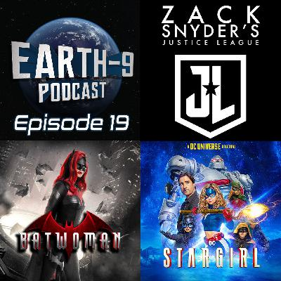 Earth-9 Podcast – Ep19 - The Snyder Cut