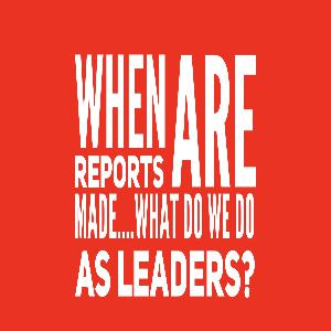Episode Eight: When Reports Are Made -- What can Leaders Do?