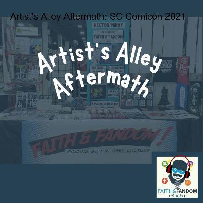 Artist's Alley Aftermath: SC Comicon 2021