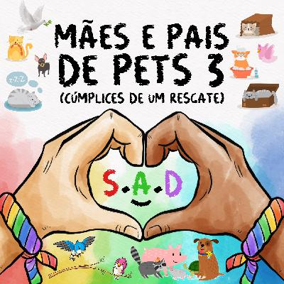 113 | Mães e Pais de Pets 3 (Cúmplices de Um Resgate)