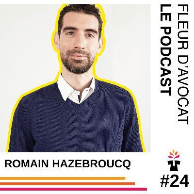 Reconversion #24 - Romain Hazebroucq (1) : « La philosophie de vie du pourquoi pas »