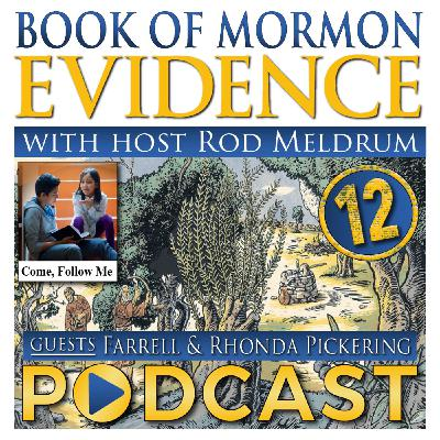 12 Come Follow Me (Jacob 5-7) Book of Mormon Evidence - Rhonda & Farrell Pickering