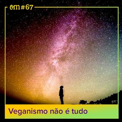 #67 - Veganismo não étudo
